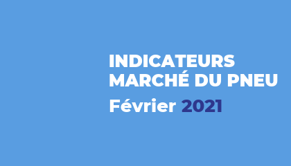 Baromètre du marché du pneu - Février 2021