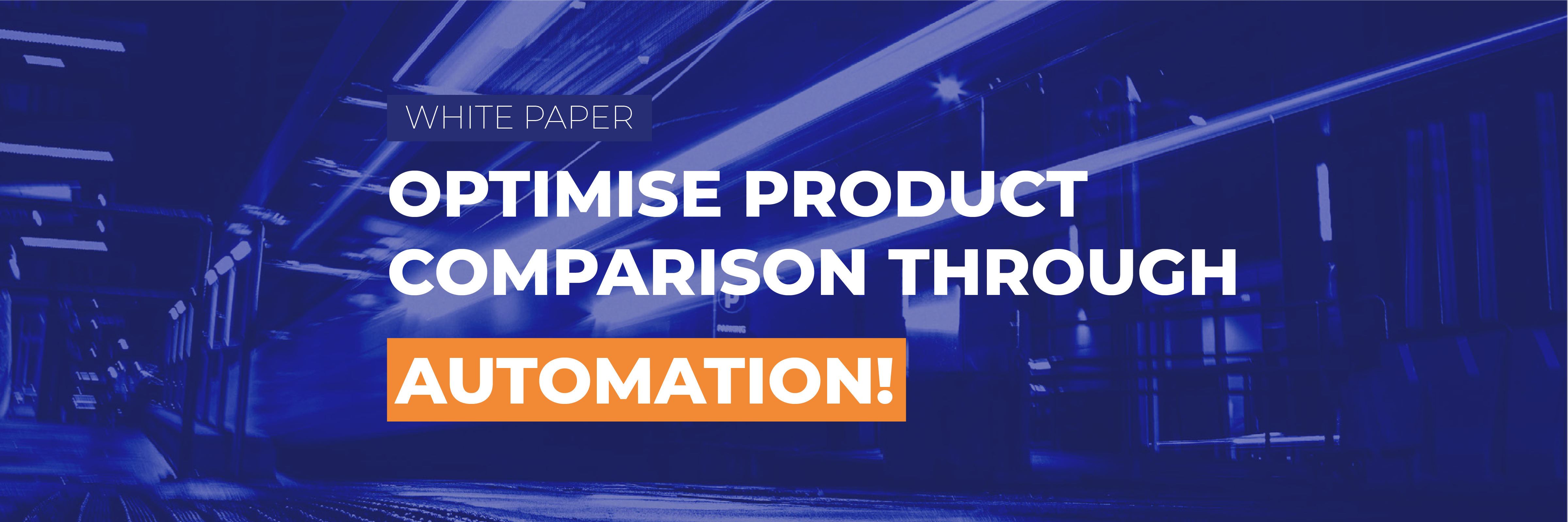 [White Paper] Optimise the comparison of your products through automation!